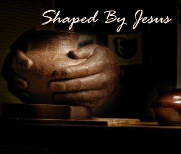 shaped by Jesus