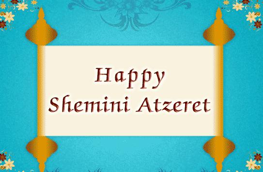 "The GREAT 8TH (& 9TH) DAY: ""SHEMINI ATZERET & SIMCHAT TORAH"" (SUKKOT"