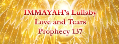 IMMAYAH'S LULLABY – Love & Tears (AMW Prophecy 137) – (YAHUSHUA HA ...